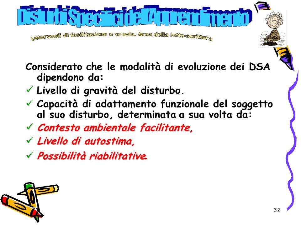 Considerato che le modalità di evoluzione dei DSA dipendono da: