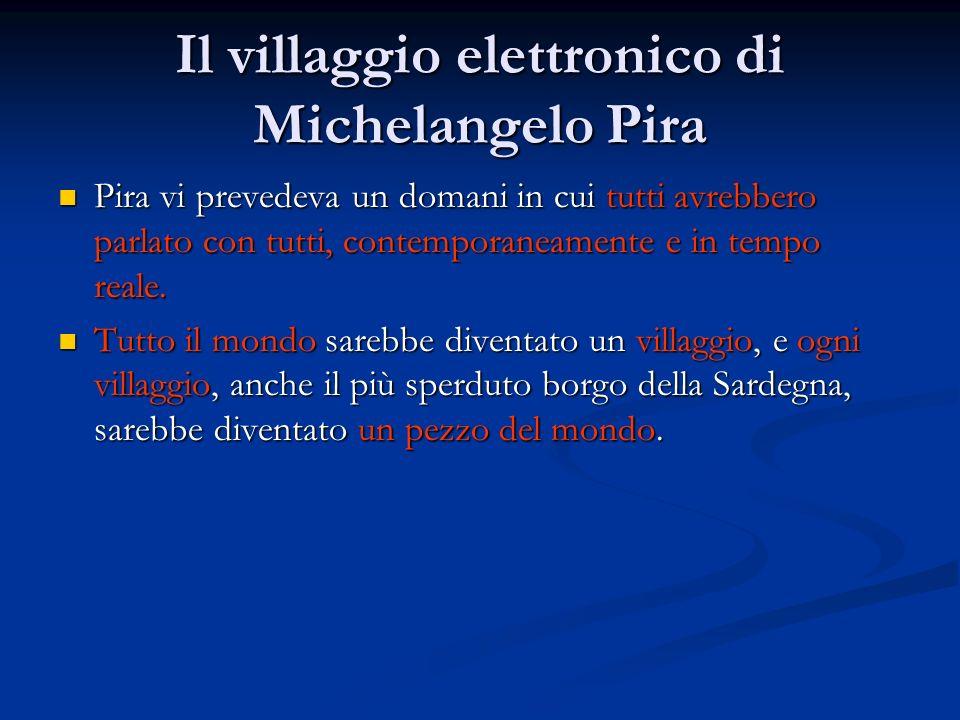 Il villaggio elettronico di Michelangelo Pira