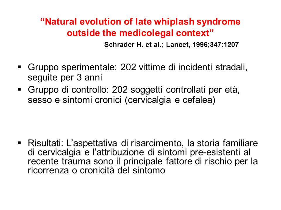 Natural evolution of late whiplash syndrome outside the medicolegal context Schrader H. et al.; Lancet, 1996;347:1207