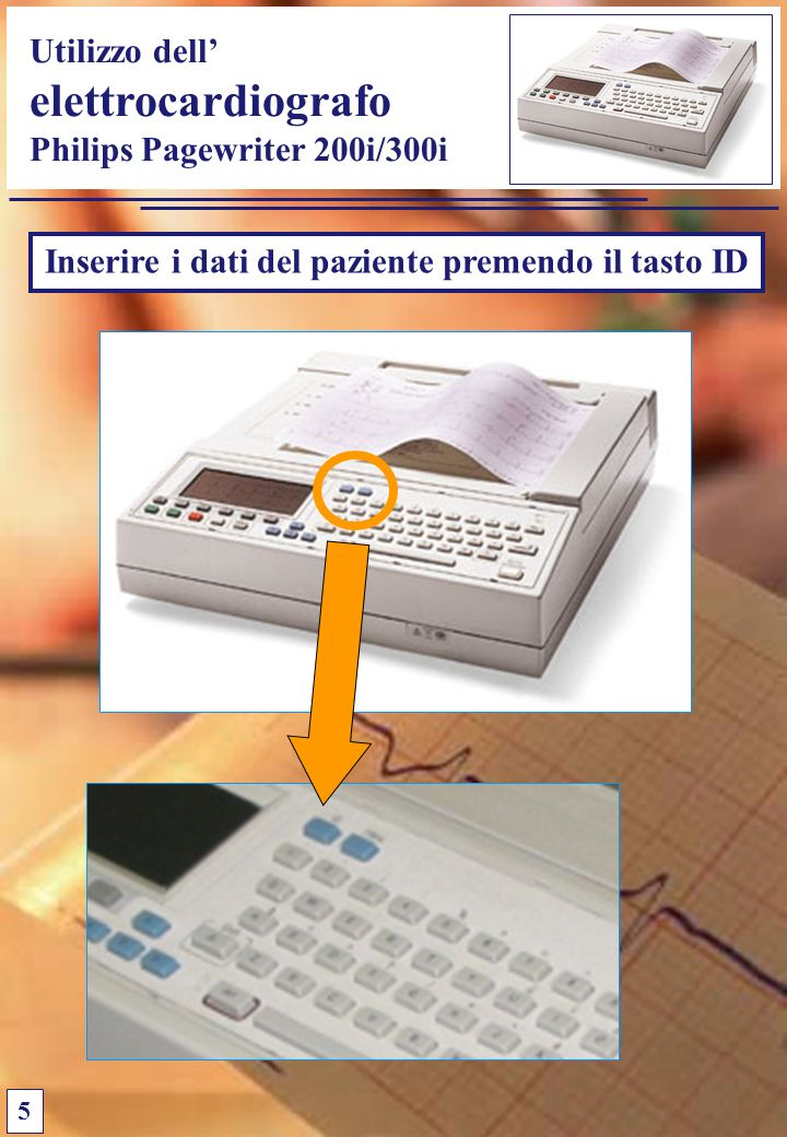 Inserire i dati del paziente premendo il tasto ID