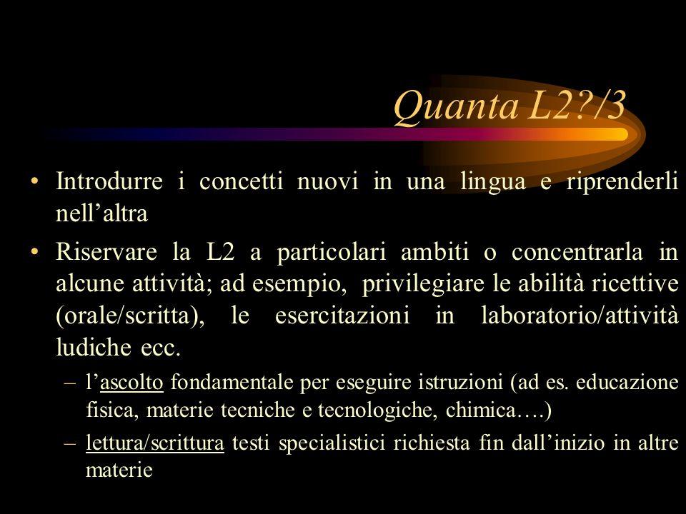 Quanta L2 /3 Introdurre i concetti nuovi in una lingua e riprenderli nell'altra.