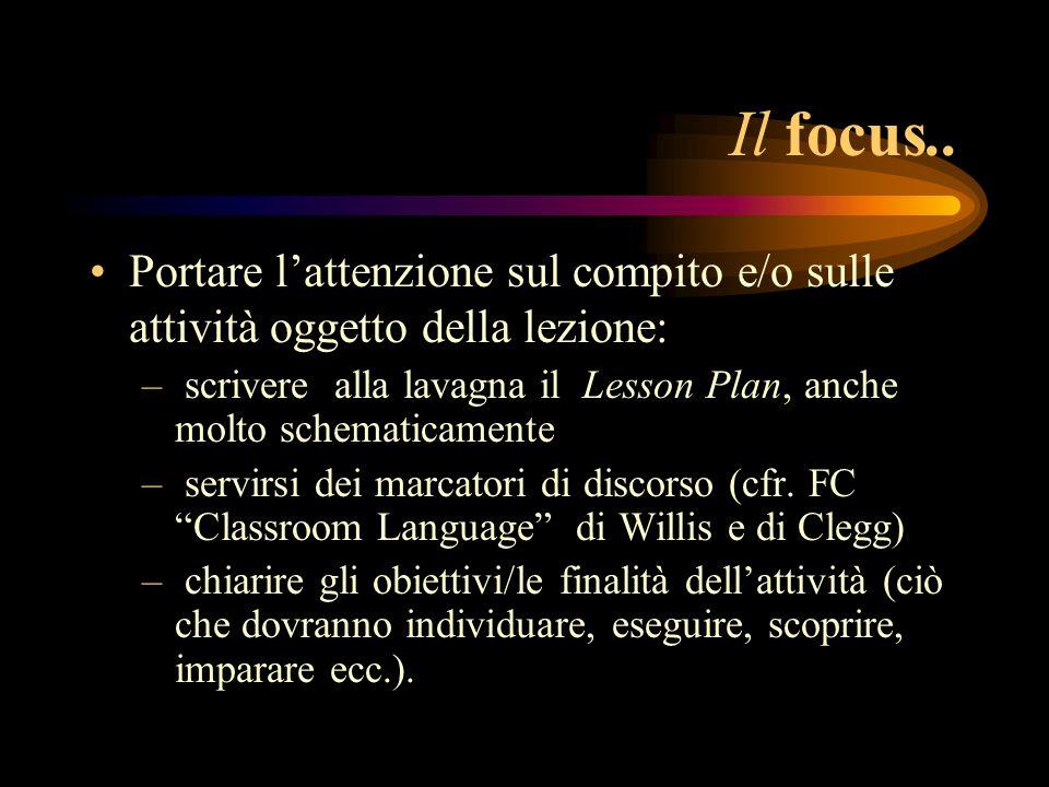 Il focus.. Portare l'attenzione sul compito e/o sulle attività oggetto della lezione: