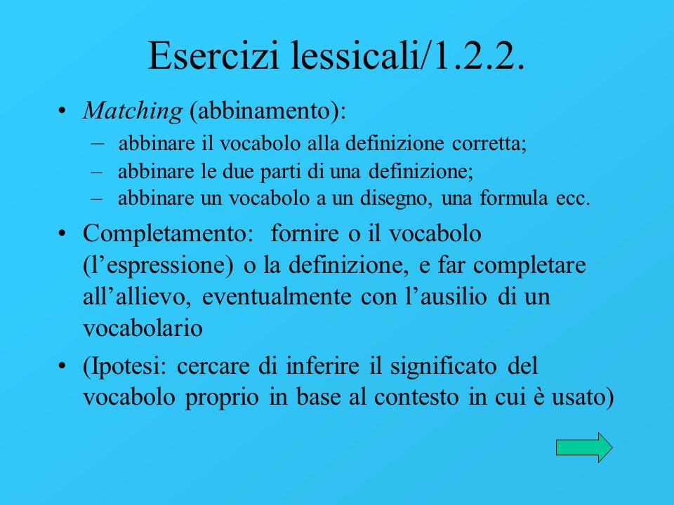 Esercizi lessicali/1.2.2. Matching (abbinamento):