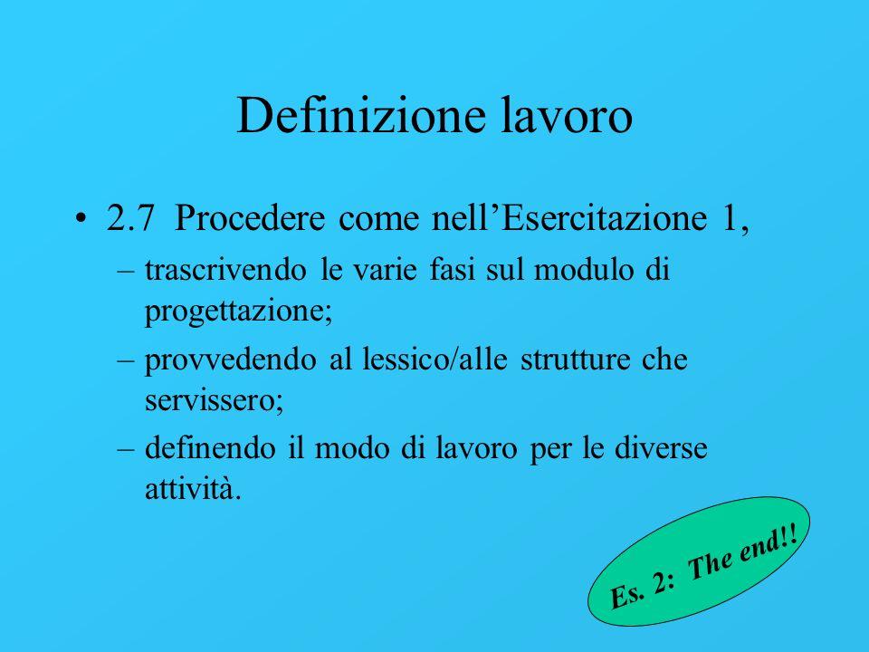 Definizione lavoro 2.7 Procedere come nell'Esercitazione 1,
