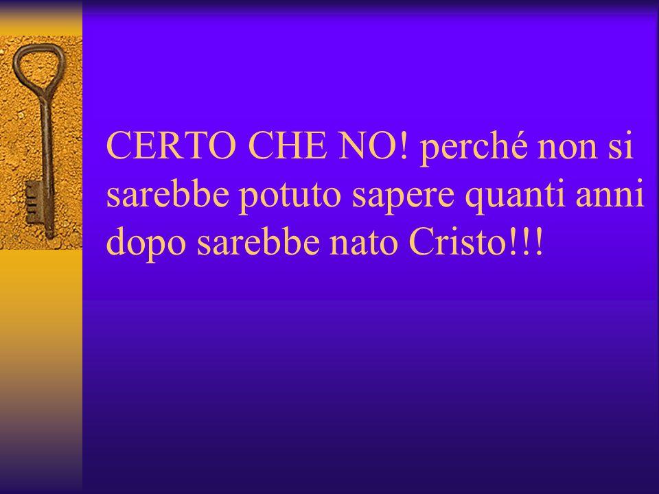 CERTO CHE NO! perché non si sarebbe potuto sapere quanti anni dopo sarebbe nato Cristo!!!