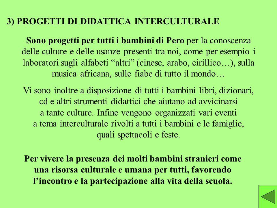 3) PROGETTI DI DIDATTICA INTERCULTURALE