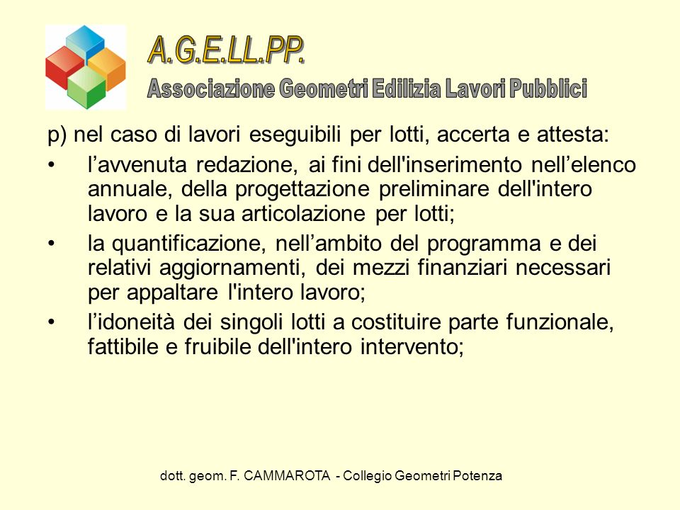 A.G.E.LL.PP. Associazione Geometri Edilizia Lavori Pubblici. p) nel caso di lavori eseguibili per lotti, accerta e attesta: