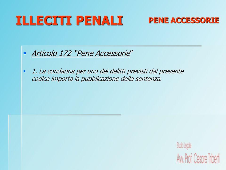 ILLECITI PENALI PENE ACCESSORIE Articolo 172 Pene Accessorie