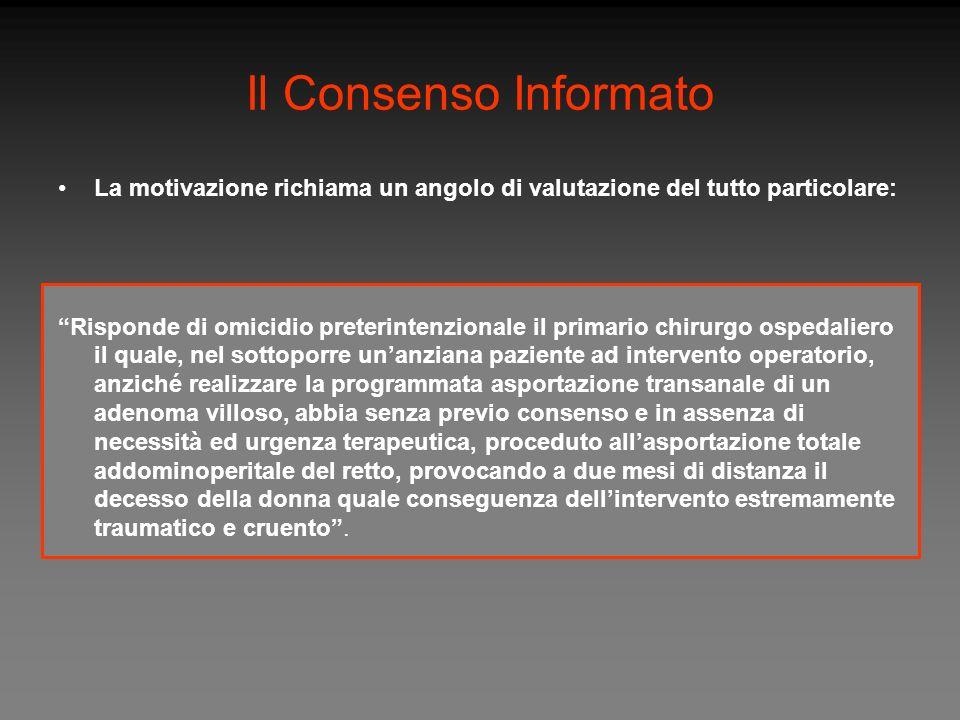 Il Consenso Informato La motivazione richiama un angolo di valutazione del tutto particolare:
