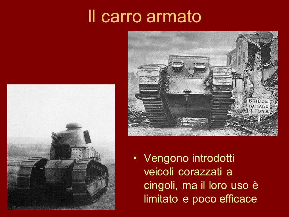 Il carro armato Vengono introdotti veicoli corazzati a cingoli, ma il loro uso è limitato e poco efficace.