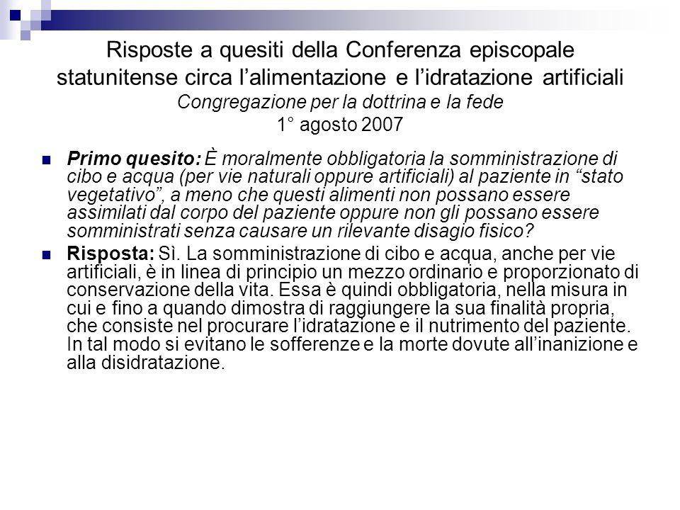 Risposte a quesiti della Conferenza episcopale statunitense circa l'alimentazione e l'idratazione artificiali Congregazione per la dottrina e la fede 1° agosto 2007