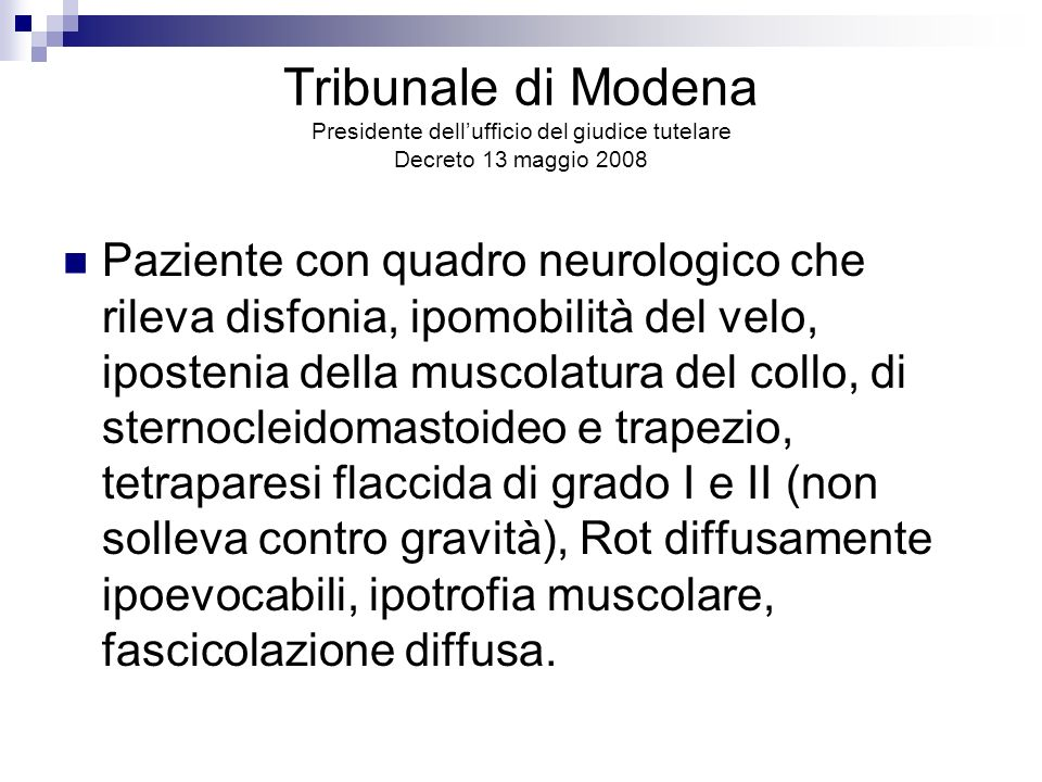 Tribunale di Modena Presidente dell'ufficio del giudice tutelare Decreto 13 maggio 2008