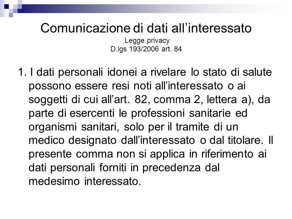 Comunicazione di dati all'interessato Legge privacy D.lgs 193/2006 art. 84