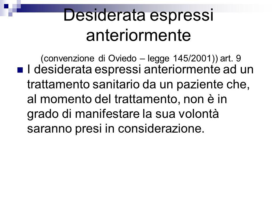 Desiderata espressi anteriormente (convenzione di Oviedo – legge 145/2001)) art. 9