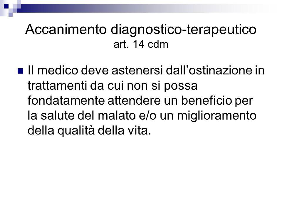 Accanimento diagnostico-terapeutico art. 14 cdm