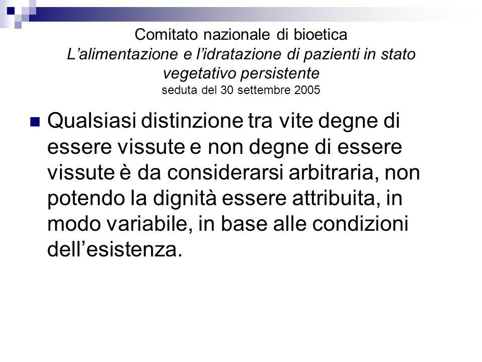 Comitato nazionale di bioetica L'alimentazione e l'idratazione di pazienti in stato vegetativo persistente seduta del 30 settembre 2005