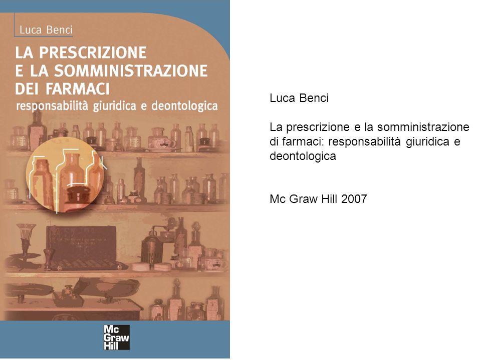 Luca Benci La prescrizione e la somministrazione. di farmaci: responsabilità giuridica e. deontologica.