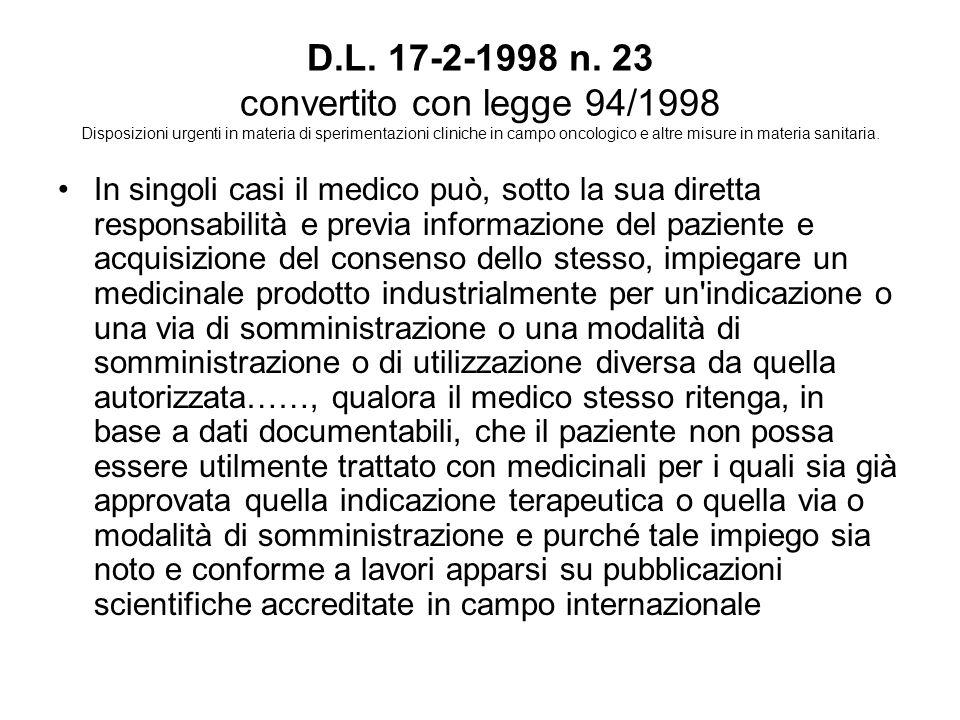 D.L. 17-2-1998 n. 23 convertito con legge 94/1998 Disposizioni urgenti in materia di sperimentazioni cliniche in campo oncologico e altre misure in materia sanitaria.