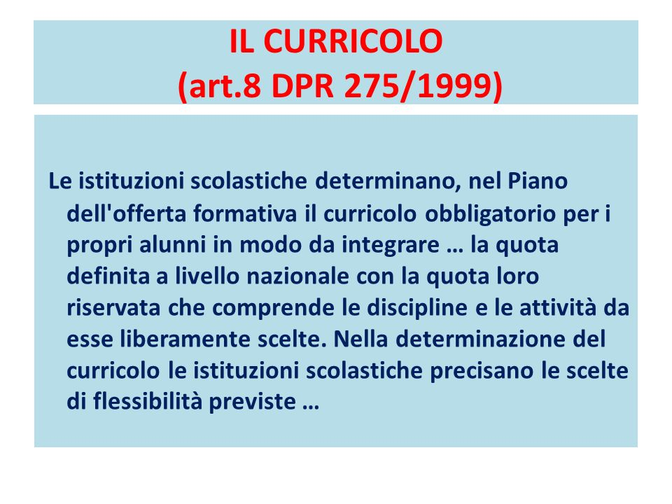 IL CURRICOLO (art.8 DPR 275/1999)