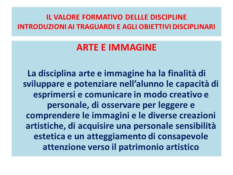 IL VALORE FORMATIVO DELLLE DISCIPLINE INTRODUZIONI AI TRAGUARDI E AGLI OBIETTIVI DISCIPLINARI