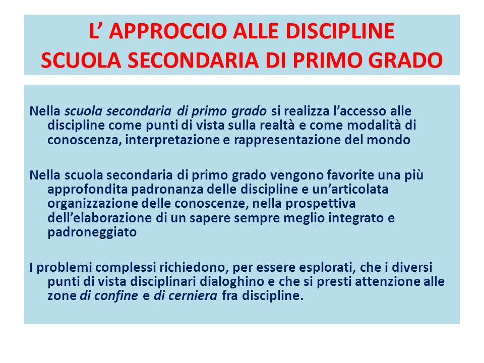 L' APPROCCIO ALLE DISCIPLINE SCUOLA SECONDARIA DI PRIMO GRADO