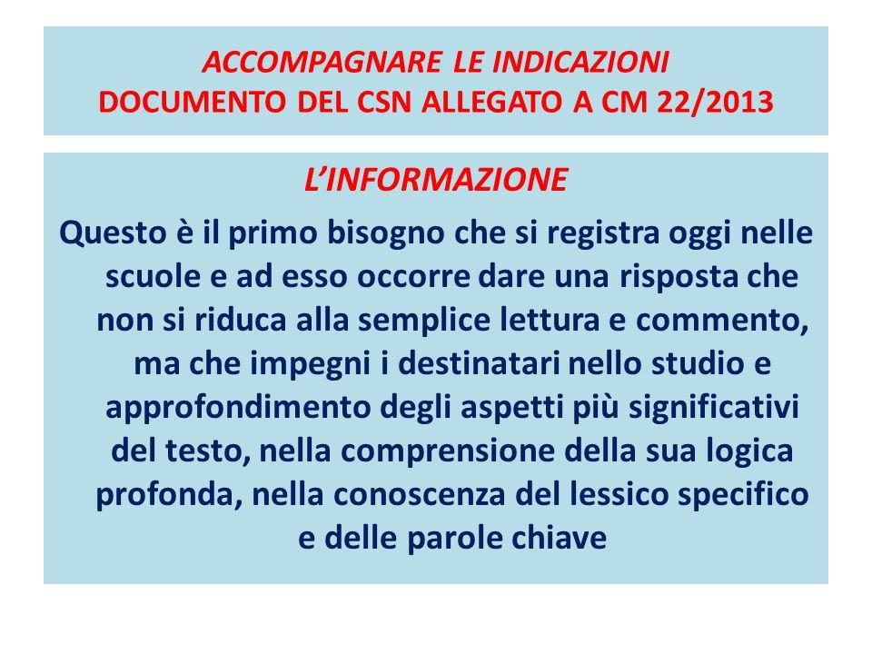 ACCOMPAGNARE LE INDICAZIONI DOCUMENTO DEL CSN ALLEGATO A CM 22/2013