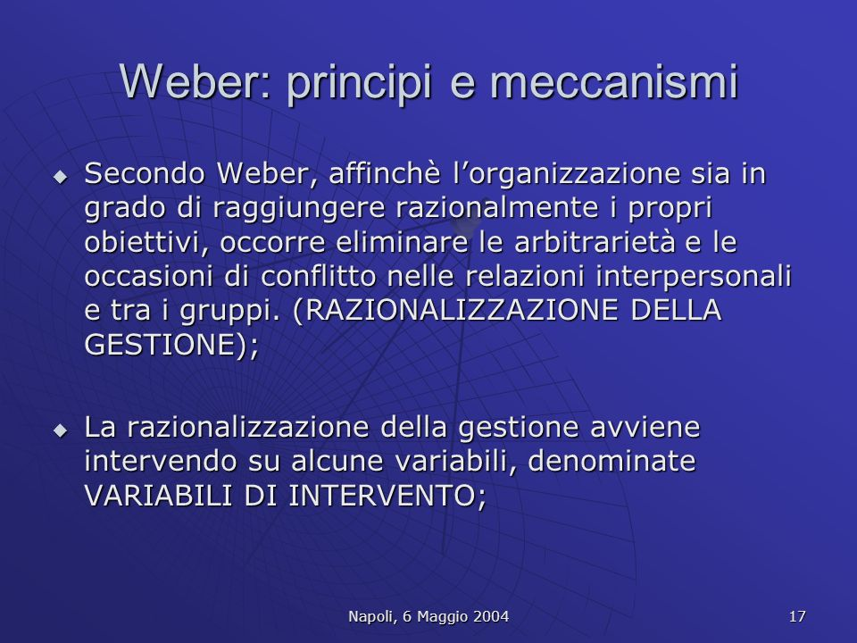 Weber: principi e meccanismi