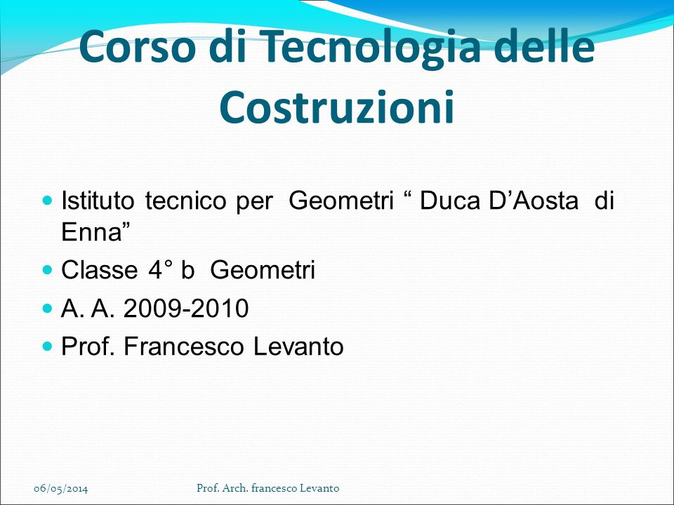 Corso di Tecnologia delle Costruzioni