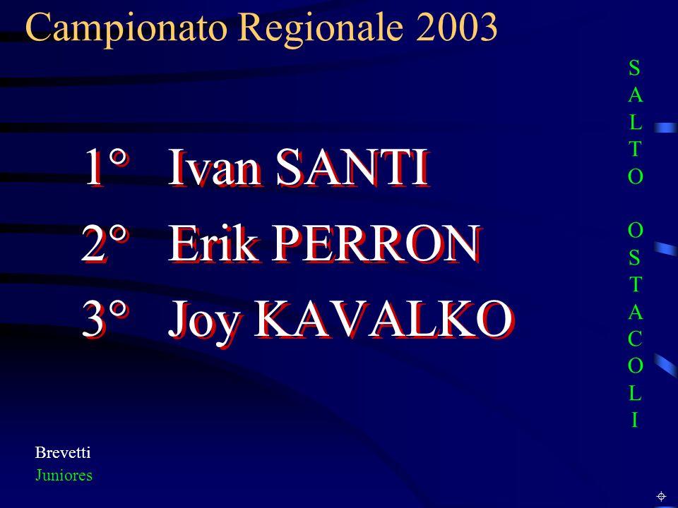 1° Ivan SANTI 2° Erik PERRON 3° Joy KAVALKO Campionato Regionale 2003