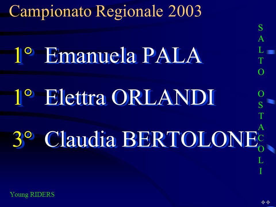 1° Emanuela PALA 1° Elettra ORLANDI 3° Claudia BERTOLONE
