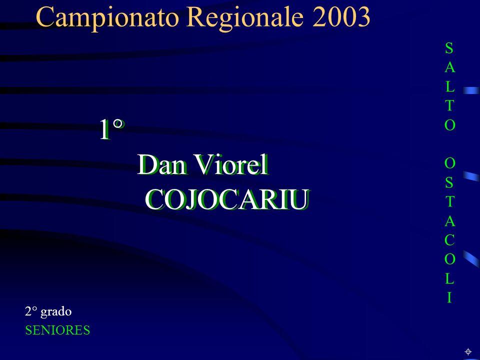 Campionato Regionale 2003 1° Dan Viorel COJOCARIU SALTO OSTACOLI