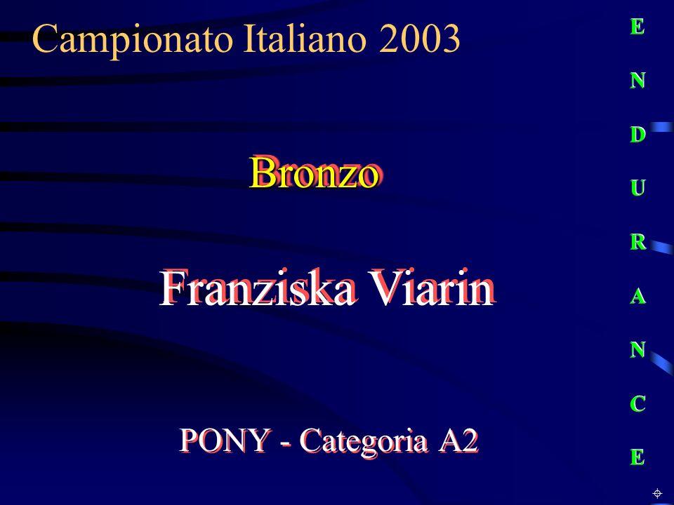 Franziska Viarin Bronzo Campionato Italiano 2003 PONY - Categoria A2