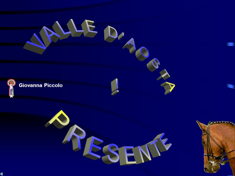 VALLE D AOSTA ! PRESENTE Giovanna Piccolo