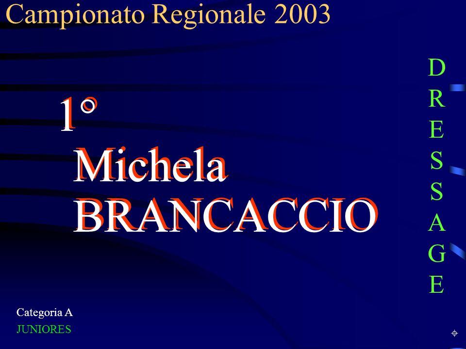 1° Michela BRANCACCIO Campionato Regionale 2003 DRESSAGE Categoria A