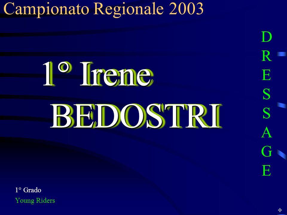 1° Irene BEDOSTRI Campionato Regionale 2003 DRESSAGE 1° Grado