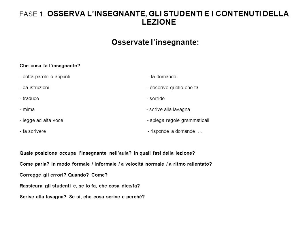 FASE 1: OSSERVA L'INSEGNANTE, GLI STUDENTI E I CONTENUTI DELLA LEZIONE