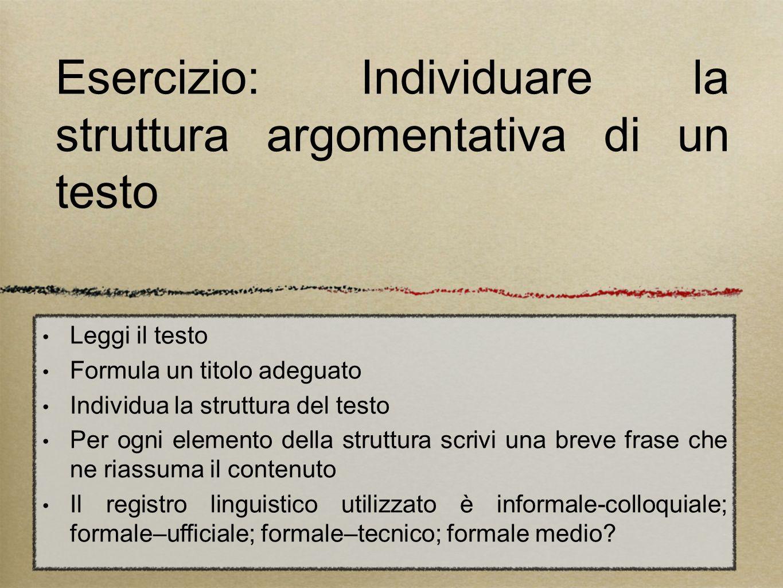 Esercizio: Individuare la struttura argomentativa di un testo