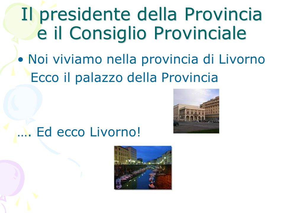 Il presidente della Provincia e il Consiglio Provinciale