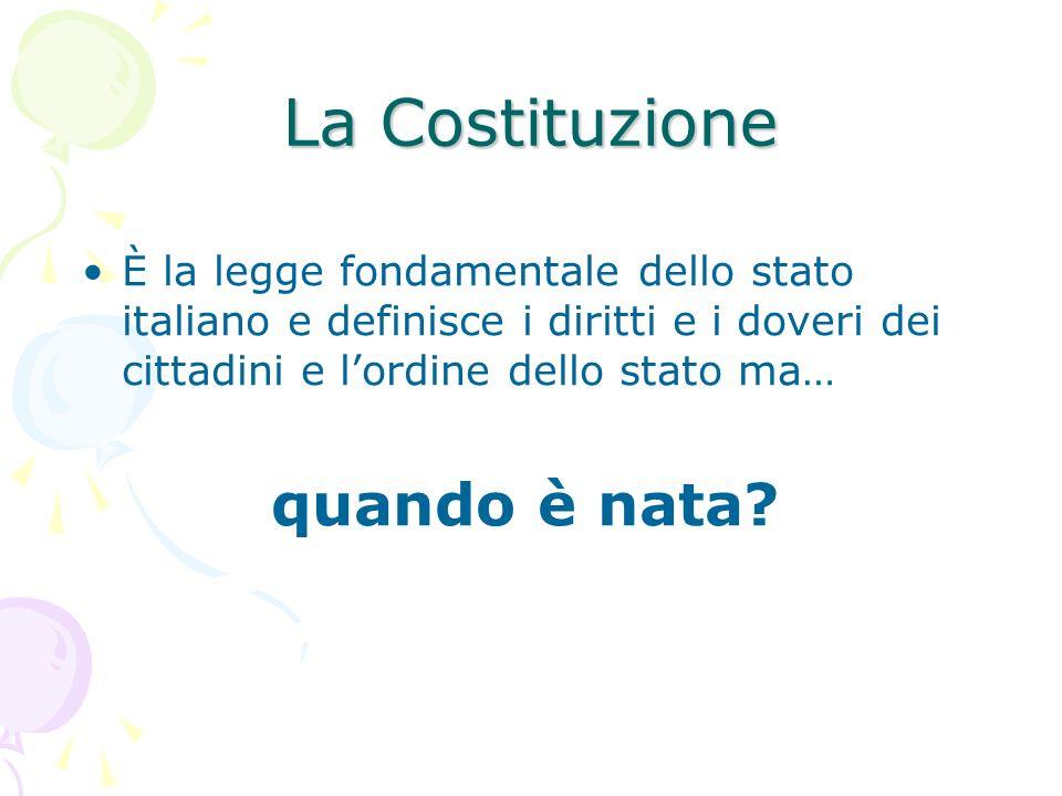 La Costituzione È la legge fondamentale dello stato italiano e definisce i diritti e i doveri dei cittadini e l'ordine dello stato ma…