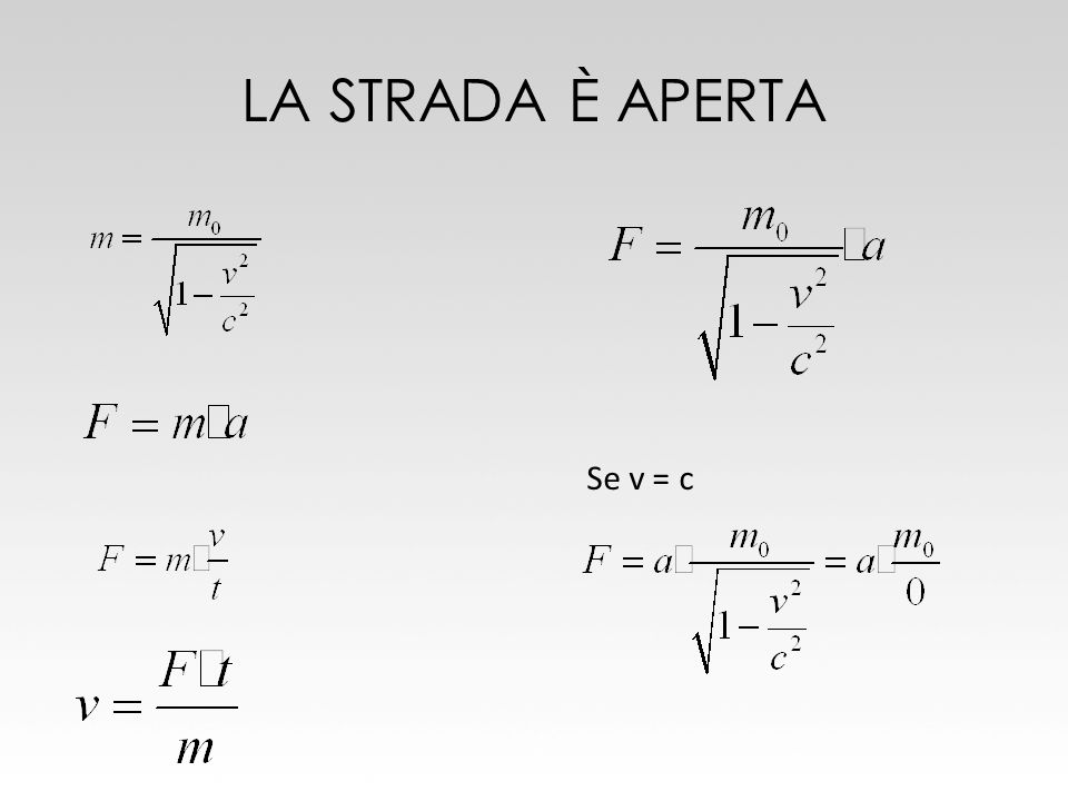 LA STRADA È APERTA Se v = c