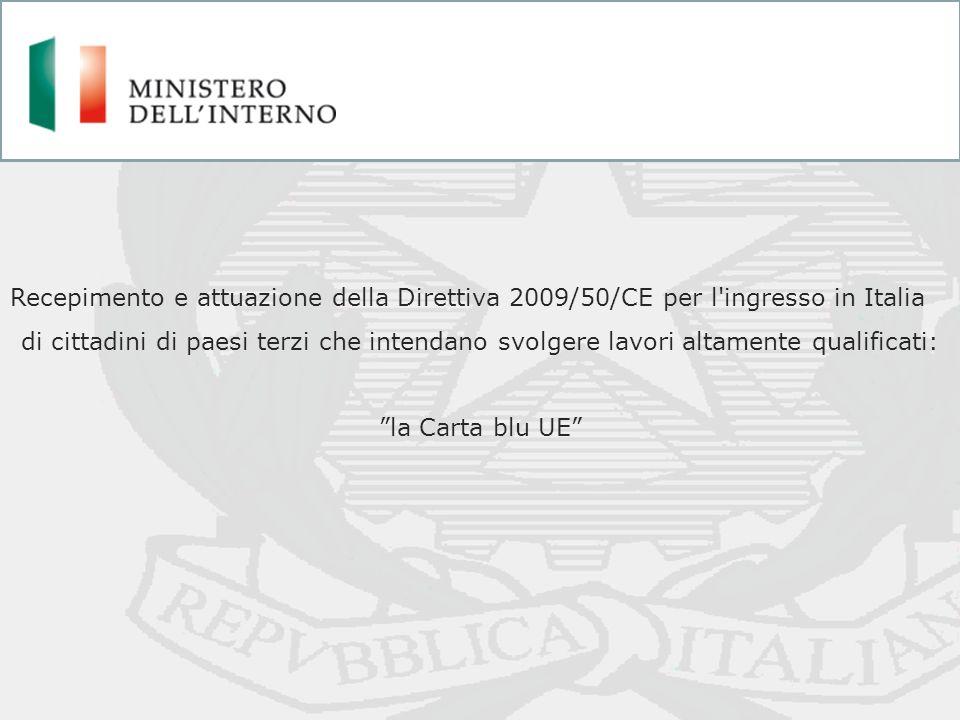 Recepimento e attuazione della Direttiva 2009/50/CE per l ingresso in Italia