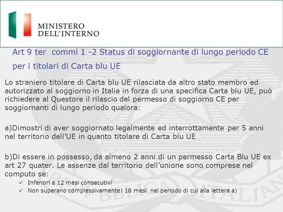 Art 9 ter commi 1 -2 Status di soggiornante di lungo periodo CE per i titolari di Carta blu UE