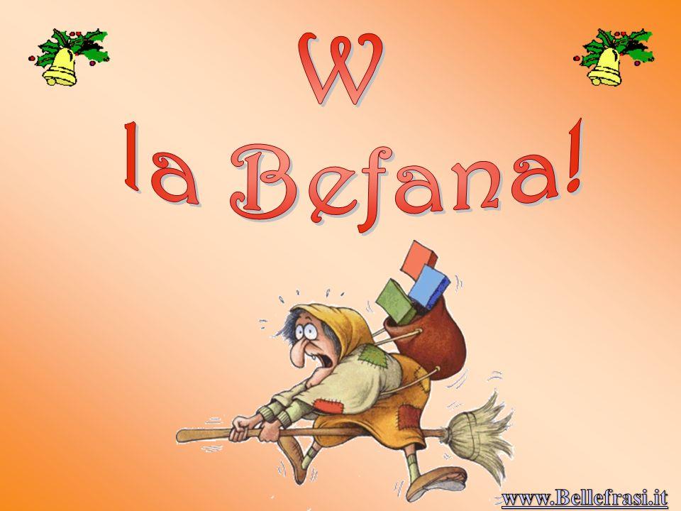 W la Befana! www.Bellefrasi.it