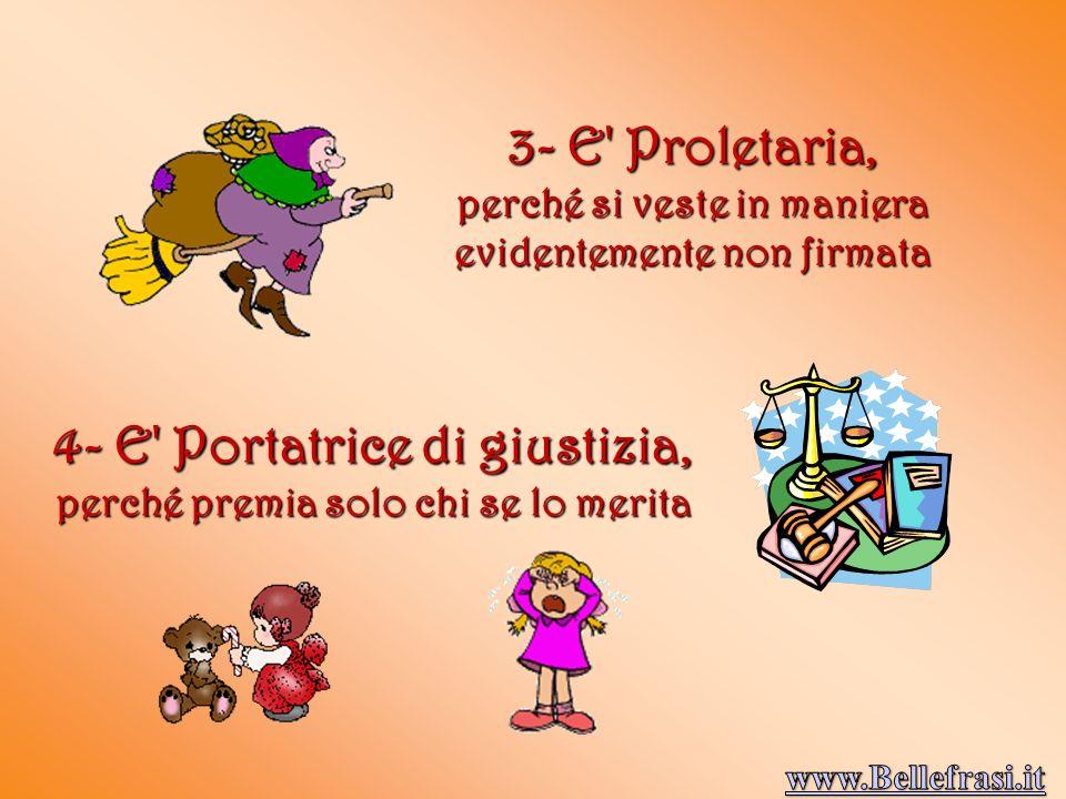 3- E Proletaria, 4- E Portatrice di giustizia,