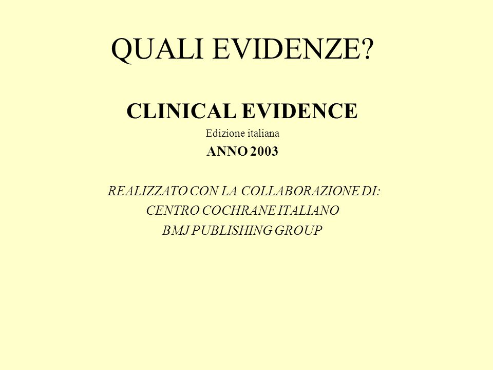 QUALI EVIDENZE CLINICAL EVIDENCE ANNO 2003