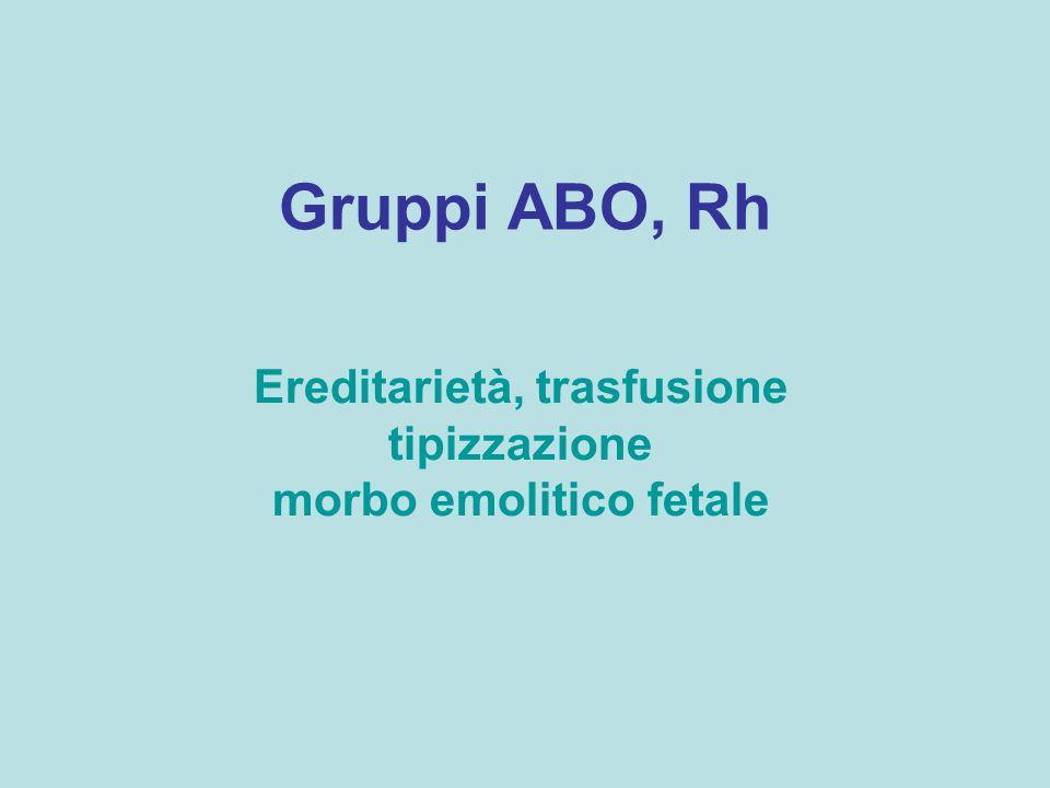 Ereditarietà, trasfusione tipizzazione morbo emolitico fetale