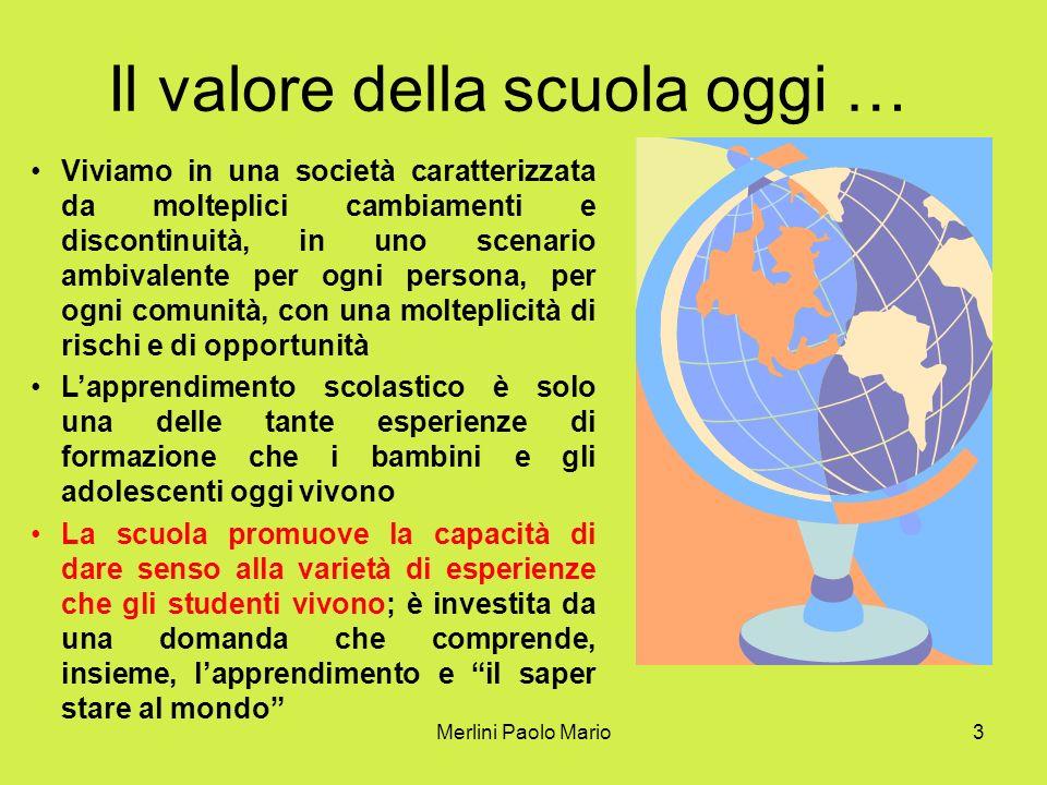 Il valore della scuola oggi …