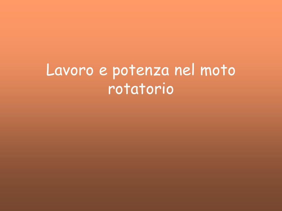 Lavoro e potenza nel moto rotatorio