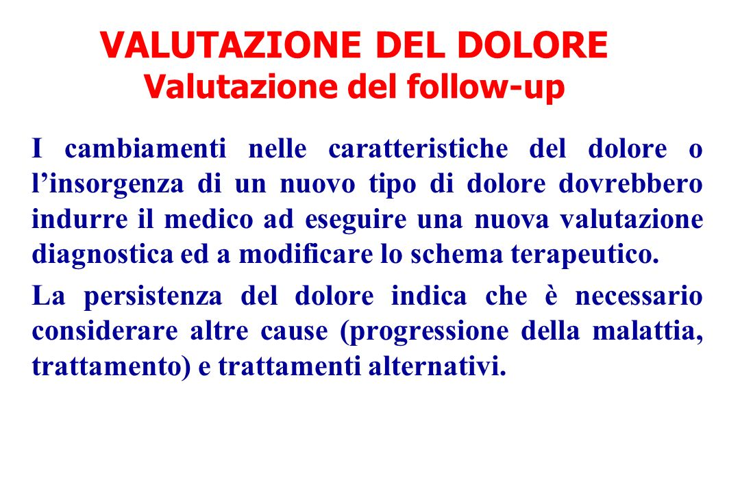 VALUTAZIONE DEL DOLORE Valutazione del follow-up