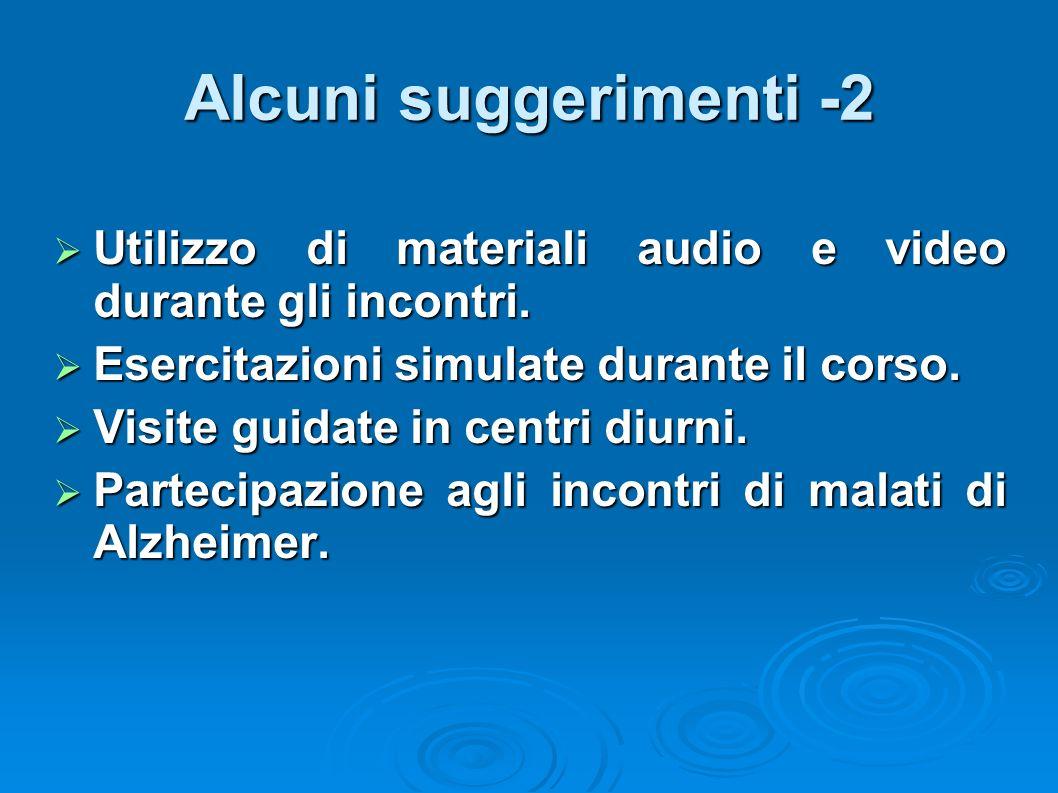 Alcuni suggerimenti -2 Utilizzo di materiali audio e video durante gli incontri. Esercitazioni simulate durante il corso.
